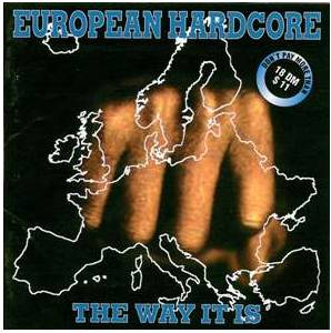 European Hardcore The Way It Is - Cover