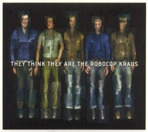 Cover - Robocop Kraus, The: They Think They Are