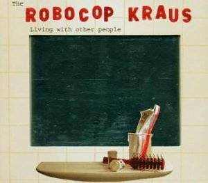 Cover - Robocop Kraus, The: Living With Other People