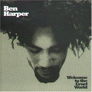 Cover - Ben Harper: Welcome To The Cruel World
