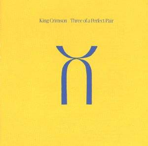 Cover - King Crimson: Three Of A Perfect Pair