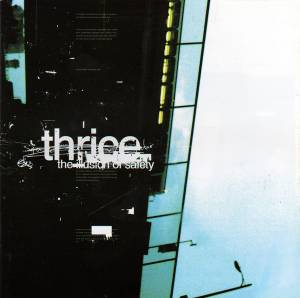 Thrice: Illusion Of Safety, The - Cover