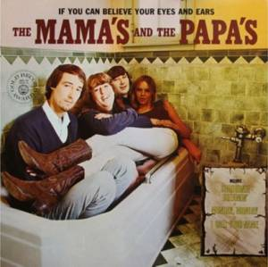 Cover - Mamas & The Papas, The: If You Can Believe Your Eyes And Ears