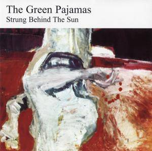 Cover - Green Pajamas, The: Strung Behind The Sun