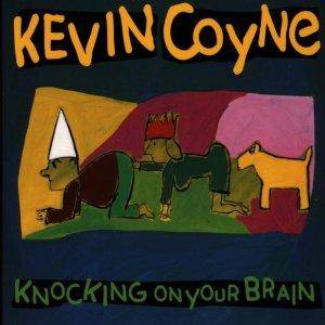 Kevin Coyne: Knocking On Your Brain - Cover