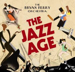 The Bryan Ferry Orchestra: Jazz Age, The - Cover