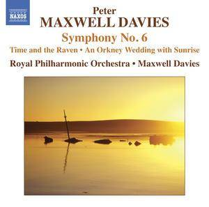 Cover - Peter Maxwell Davies: Symphony No. 6 / Time And The Raven / An Orkney Wedding With Sunrise
