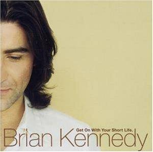 Cover - Brian Kennedy: Get On With Your Short Life