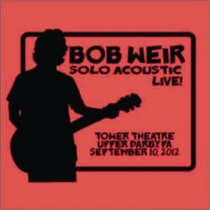 Cover - Bob Weir: Live At Tower Theatre, Upper Darby (2012)