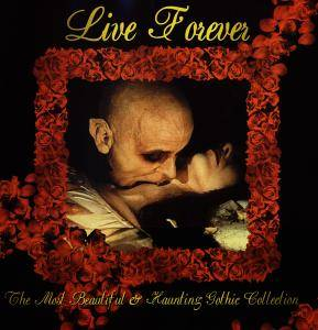 Live Forever - The Most Beautiful & Haunting Gothic Collection - Cover