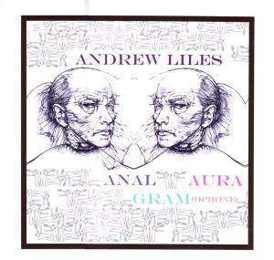 Cover - Andrew Liles: Anal Aura Gram(Ophone)