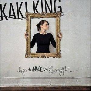 Cover - Kaki King: Legs To Make Us Longer
