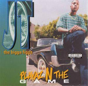 JT The Bigga Figga: Playaz N The Game - Cover