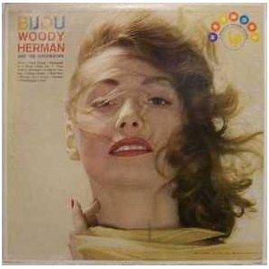 Cover - Woody Herman & His Orchestra: Bijou