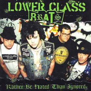 Lower Class Brats: Rather Be Hated Than Ignored - Cover