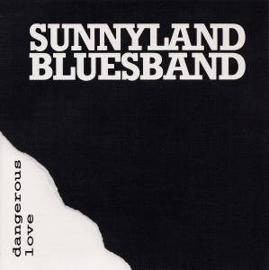 Cover - Sunnyland Bluesband: Dangerous Love