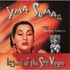 Cover - Yma Sumac: Legend Of The Sun Virgin