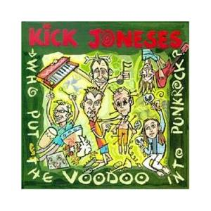 Kick Joneses: Who Put The Voodoo Into Punkrock? - Cover
