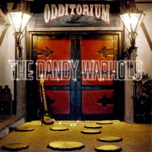 Cover - Dandy Warhols, The: Odditorium Or Warlords Of Mars