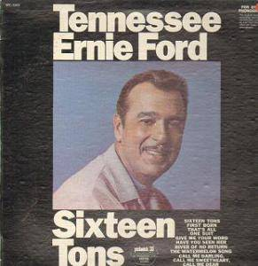 Cover - Tennessee Ernie Ford: Sixteen Tons