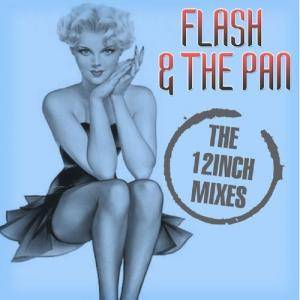 Flash And The Pan: 12inch Mixes, The - Cover