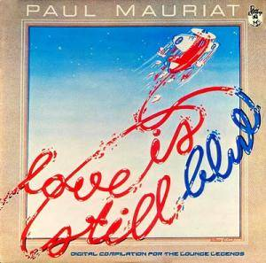 Cover - Paul Mauriat: Love Is Still Blue