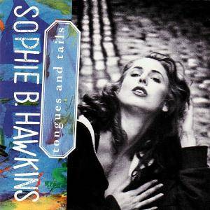 Sophie B. Hawkins: Tongues And Tails (CD) - Bild 1