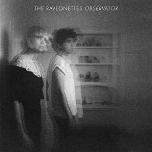 Cover - Raveonettes, The: Observator
