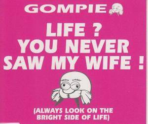Cover - Gompie: Life? You Never Saw My Wife!