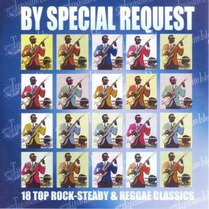 Cover - Dennis Alcapone: By Special Request: 18 Top Rock-Steady & Reggae Classics