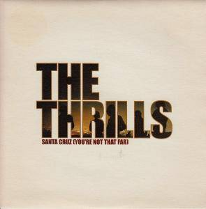 Cover - Thrills, The: Santa Cruz (You're Not That Far)