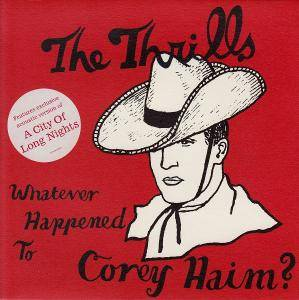 Cover - Thrills, The: Whatever Happened To Corey Haim?