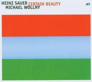 Cover - Heinz Sauer & Michael Wollny: Certain Beauty