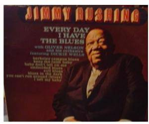 Cover - Jimmy Rushing: Every Day I Have The Blues