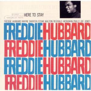 Freddie Hubbard: Here To Stay - Cover