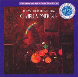 Charles Mingus: Let My Children Hear Music - Cover