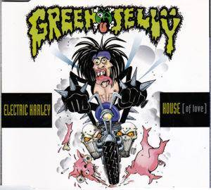 Cover - Green Jellÿ: Electric Harley House (Of Love)