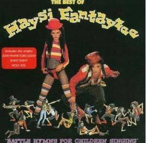 Cover - Haysi Fantayzee: Best Of (Battle Hymns For Children Singing), The