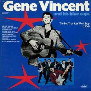 Cover - Gene Vincent & His Blue Caps: Bop That Just Won't Stop, The