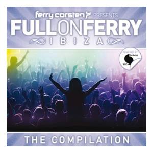 Ferry Corsten Presents Full On Ferry (Ibiza) - Cover