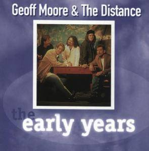 Cover - Geoff Moore And The Distance: Early Years, The