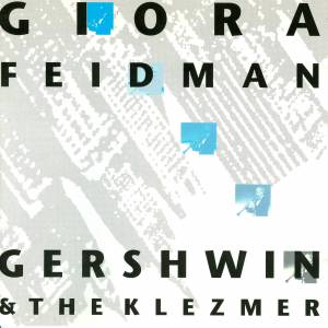 Cover - Giora Feidman: Gershwin & The Klezmer