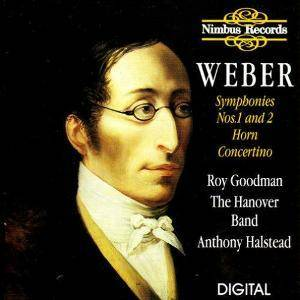 Carl Maria von Weber: Symphonies Nos.1 And 2 / Horn Concertino - Cover