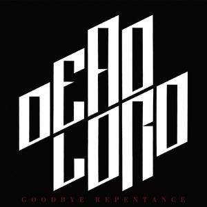 Dead Lord: Goodbye Repentance (CD) - Bild 1