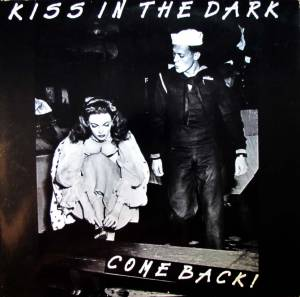 Cover - Kiss In The Dark: Come Back!