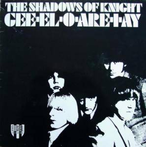 Cover - Shadows Of Knight, The: Gee-El-O-Are-I-Ay