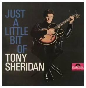 Cover - Tony Sheridan & The Beat Brothers: Just A Little Bit Of Tony Sheridan
