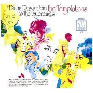 Cover - Diana Ross, The Supremes, The Temptations: Diana Ross Join The Temptations & The Supremes