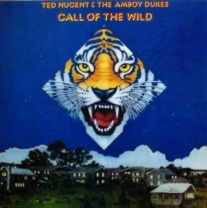 Ted Nugent & The Amboy Dukes: Call Of The Wild - Cover