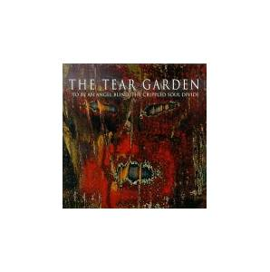 Cover - Tear Garden, The: To Be An Angel Blind, The Crippled Soul Divide